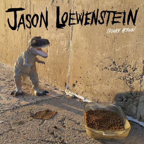 "Jason Loewenstein ""Spooky Action"""